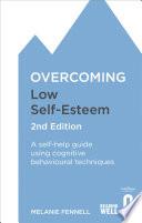 Overcoming Low Self Esteem 2nd Edition