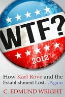 Wtf  How Karl Rove and the Establishment Lost   again