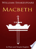 Macbeth In Plain and Simple English  A Modern Translation