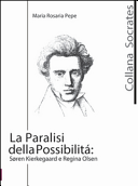 La paralisi della possibilità. Soren Kierkegaard e Regina Olsen Book Cover