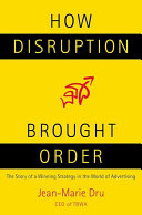 How Disruption Brought Order Dru Explored The Visionary Innovative Techniques That