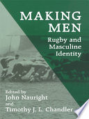 Making Men  Rugby and Masculine Identity