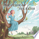 The Curse Of The Fates : what she was seeing. she saw her beautiful...