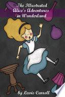 The Illustrated Alice s Adventures in Wonderland