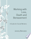 Working with Loss  Death and Bereavement