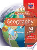 Revise A2 Level Geography for Edexcel Specification B