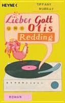 Lieber Gott und Otis Redding