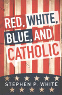 Red White Blue And Catholic