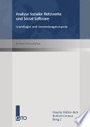 Analyse sozialer Netzwerke und Social Software - Grundlagen und Anwendungsbeispiele