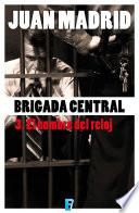 Brigada Central 3. El hombre del reloj