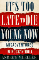 download ebook it's too late to die young now pdf epub