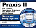 Praxis II Art  Content  Traditions  Criticism  and Aesthetics  0132  Exam Flashcard Study System