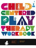 Child Centered Play Therapy Workbook