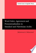 Word Order, Agreement, and Pronominalization in Standard and Palestinian Arabic Free download PDF and Read online
