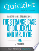 Quicklet on Robert Louis Stevenson s The Strange Case of Dr  Jekyll and Mr  Hyde  CliffNotes like Summary