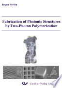 Fabrication Of Photonic Structures By Two-photon Polymerization : ...