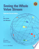 Seeing the Whole Value Stream  2nd Ed