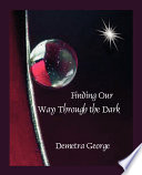 Finding Our Way Through the Dark