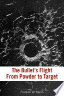 The Bullet s Flight From Powder To Target Book PDF