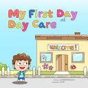 My First Day at Day Care