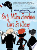 Sixty Million Frenchmen Can t be Wrong