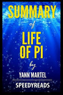 Summary Of Life Of Pi By Yann Martel Finish Entire Book In 15 Minutes