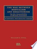 The War Between Mentalism and Behaviorism