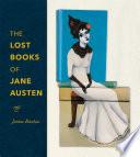 The Lost Books of Jane Austen Book PDF