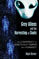 Grey Aliens and the Harvesting of Souls Book
