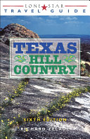 Lone Star Travel Guide to Texas Hill Country Of The Texas Hill Country This New