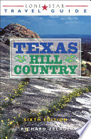 Lone Star Travel Guide to Texas Hill Country Of The Texas Hill Country This New Edition