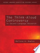 The Think Aloud Controversy in Second Language Research