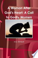 A Woman After God S Heart A Call To Godly Women