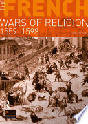 The French Wars of Religion 1559 1598