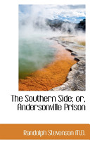 The Southern Side  Or  Andersonville Prison
