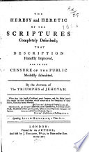 The Heresy And Heretic Of The Scriptures Completely Described : ...
