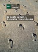 download ebook la filosofía política hoy. homenaje a fernando quesada pdf epub