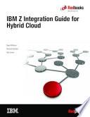 Ibm Z Integration Guide For Hybrid Cloud