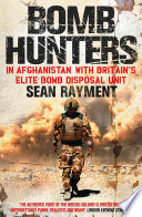 Bomb Hunters  In Afghanistan with Britain   s Elite Bomb Disposal Unit