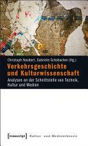 Verkehrsgeschichte und Kulturwissenschaft