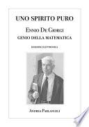 Uno Spirito Puro  Ennio De Giorgi  genio della matematica