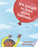 It s Tough to Lose Your Balloon