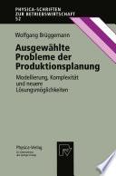 Ausgewählte Probleme der Produktionsplanung