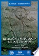 Religión y mitología de los Uitotos: pt. Introducción a los textos