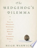 The Hedgehog s Dilemma
