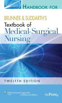 Handbook for Brunner and Suddarth s Textbook of Medical surgical Nursing