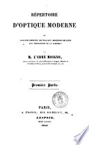 R  pertoire d optique moderne  ou Analyse compl  te des travaux modernes relatifs aux phenomenes de la lumiere par l abbe Moigno
