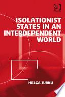 Isolationist States In An Interdependent World book