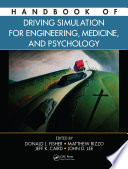 Handbook of Driving Simulation for Engineering  Medicine  and Psychology