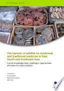 The harvest of wildlife for bushmeat and traditional medicine in East  South and Southeast Asia